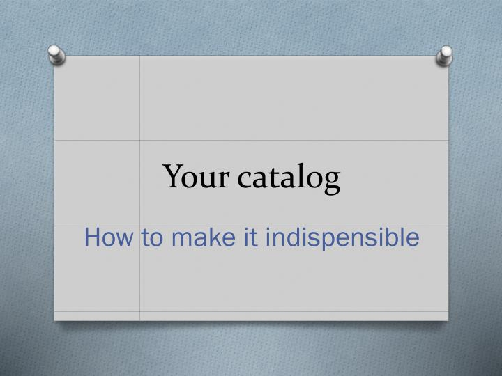 your catalog n.