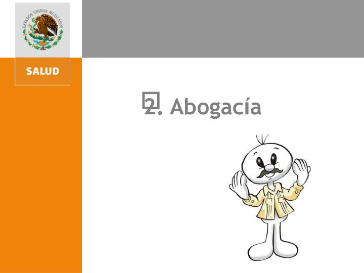 2. Abogac