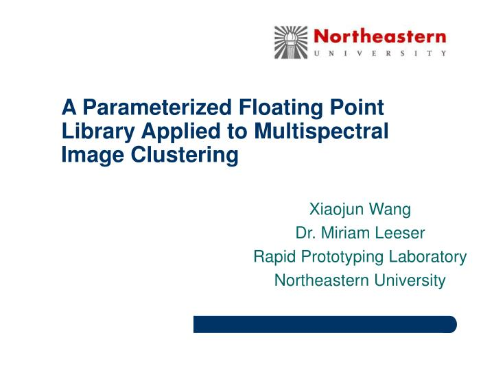a parameterized floating point library applied to multispectral image clustering n.
