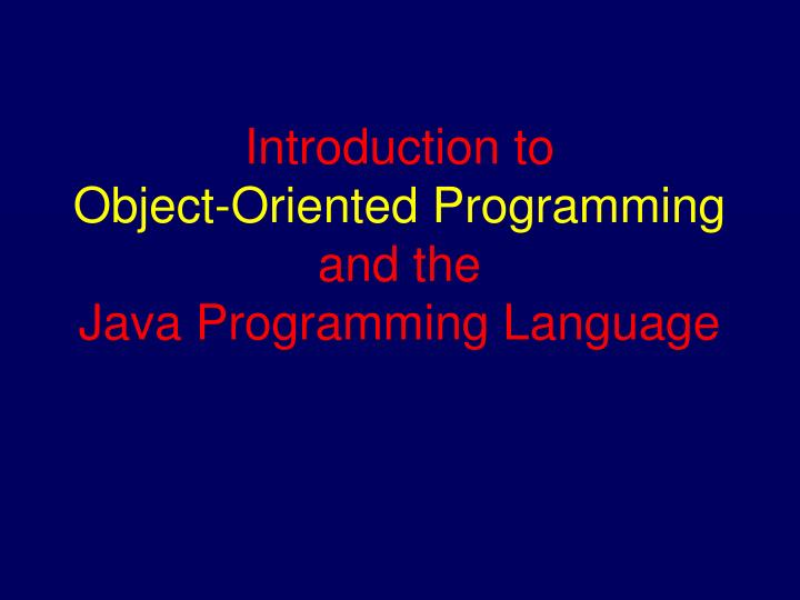 introduction to object oriented programming and the java programming language n.