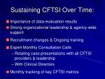 sustaining cftsi over time