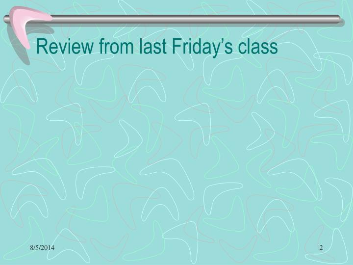 Review from last friday s class