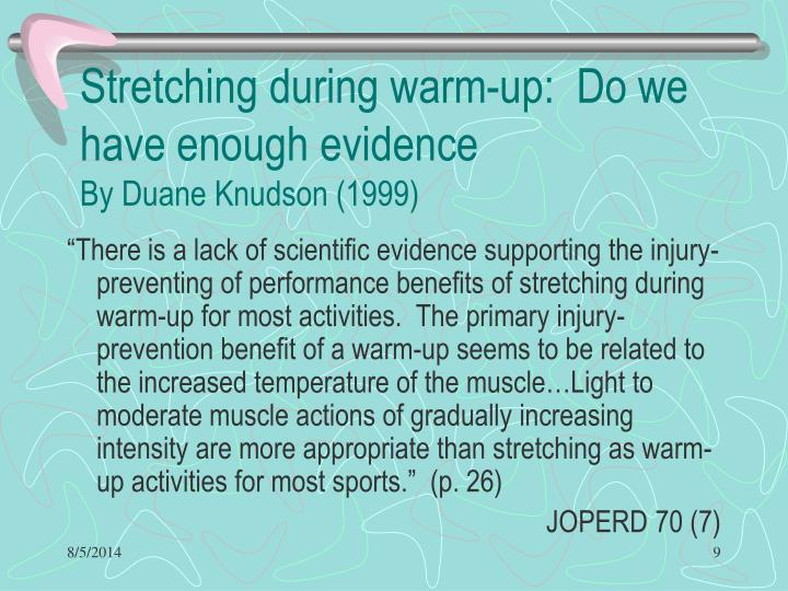 Stretching during warm-up:  Do we have enough evidence