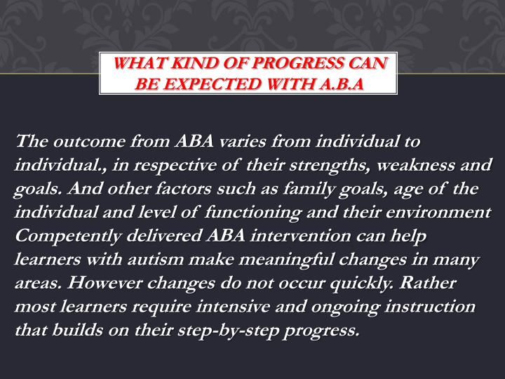 WHAT KIND OF PROGRESS CAN BE EXPECTED WITH A.B.A