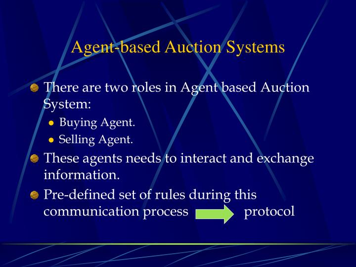 There are two roles in Agent based Auction System: