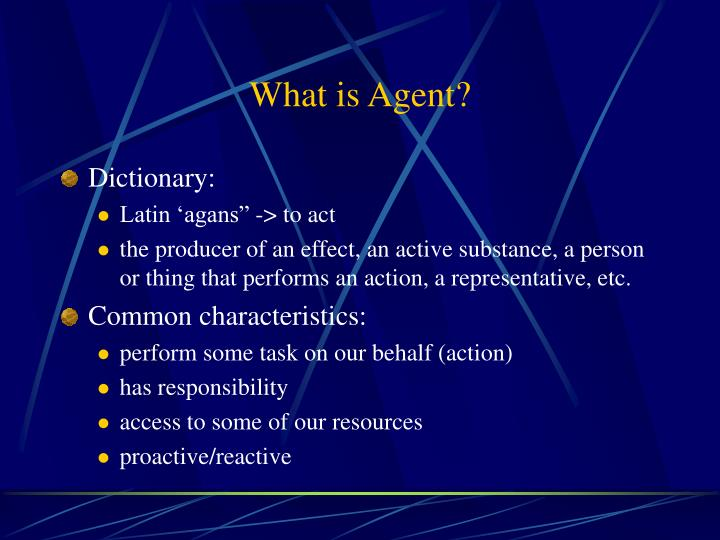 What is Agent?