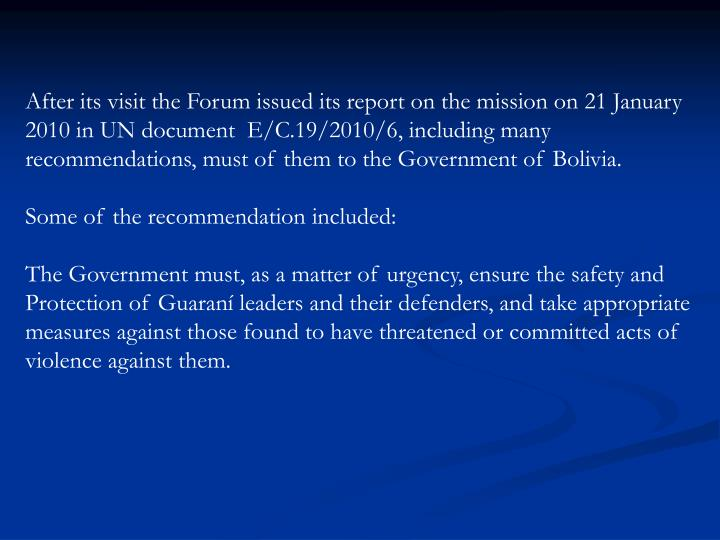 After its visit the Forum issued its report on the mission on 21 January