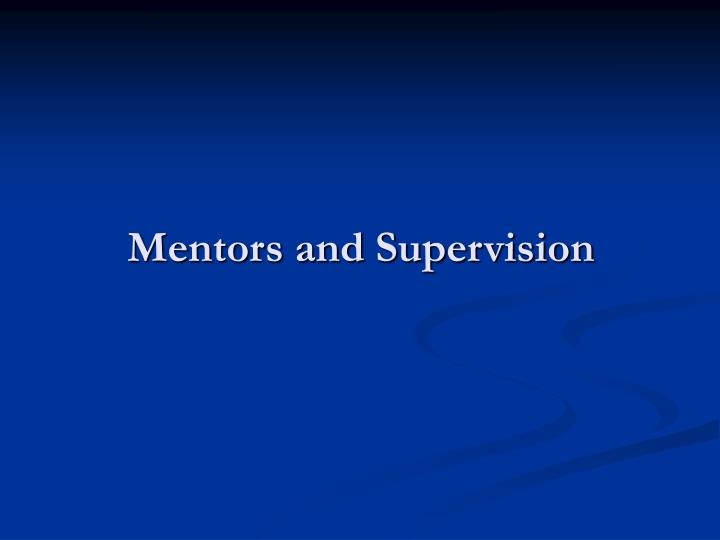 Mentors and Supervision