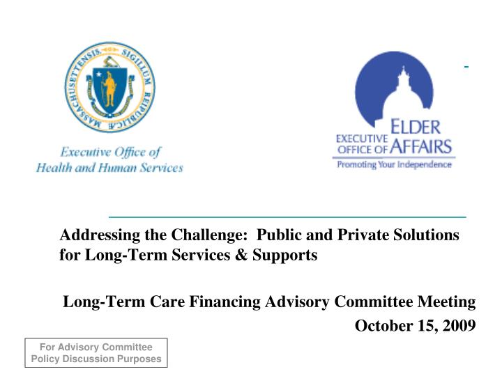 Addressing the challenge public and private solutions for long term services supports