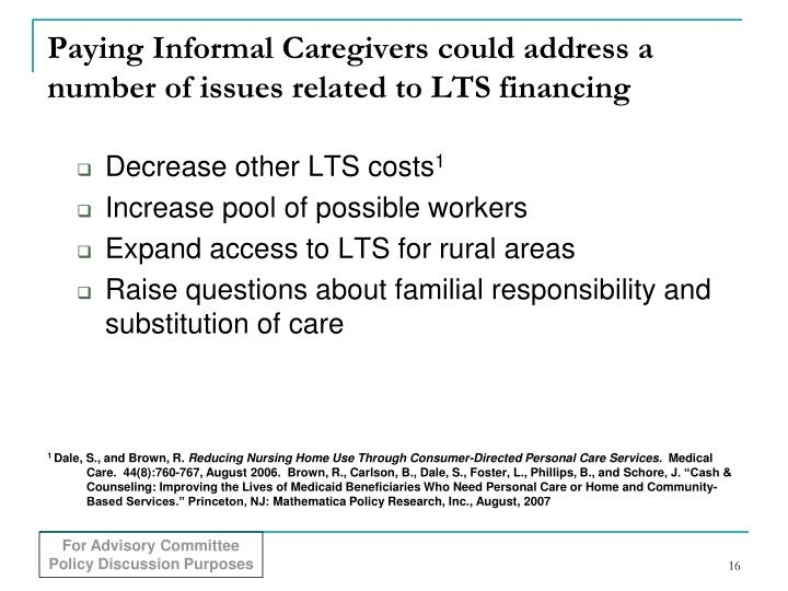 Paying Informal Caregivers could address a number of issues related to LTS financing
