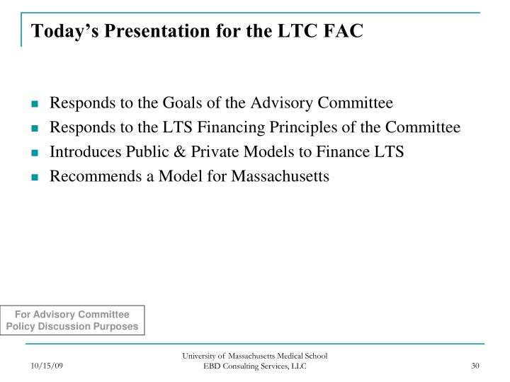 Today's Presentation for the LTC FAC
