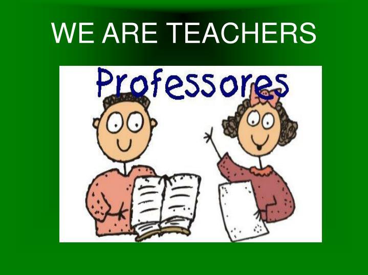 WE ARE TEACHERS
