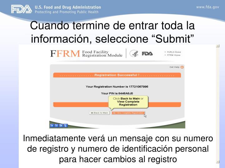 """Cuando termine de entrar toda la información, seleccione """"Submit"""""""