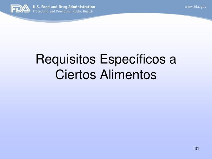 Requisitos Específicos a Ciertos Alimentos