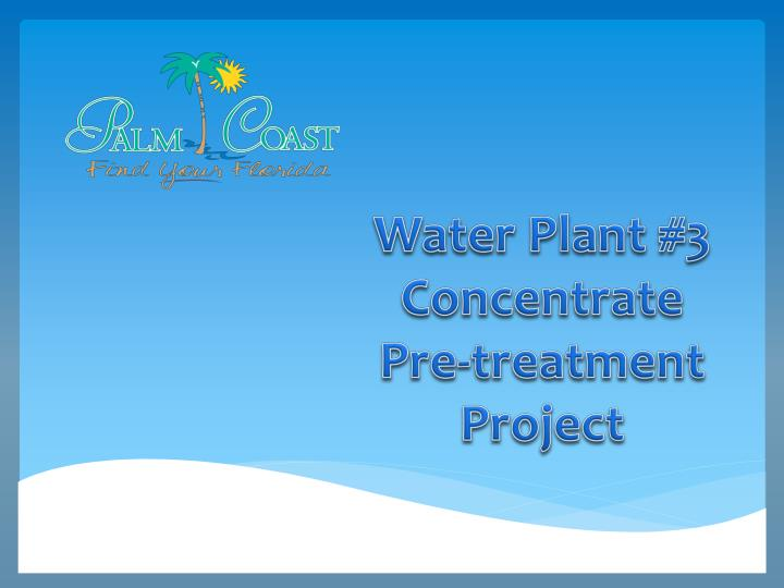 water plant 3 concentrate pre treatment project n.