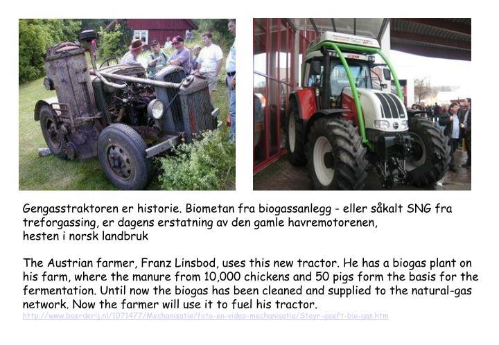 Gengasstraktoren er historie. Biometan fra biogassanlegg - eller såkalt SNG fra