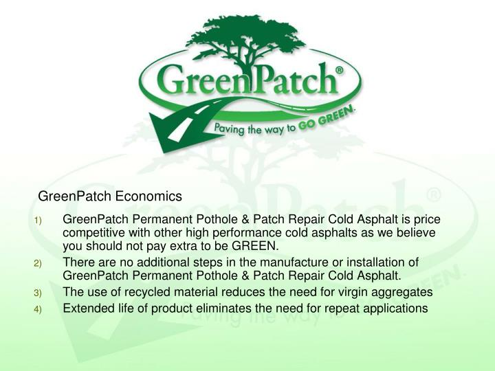 GreenPatch Permanent Pothole & Patch Repair Cold Asphalt is price competitive with other high performance cold asphalts as we believe you should not pay extra to be GREEN.
