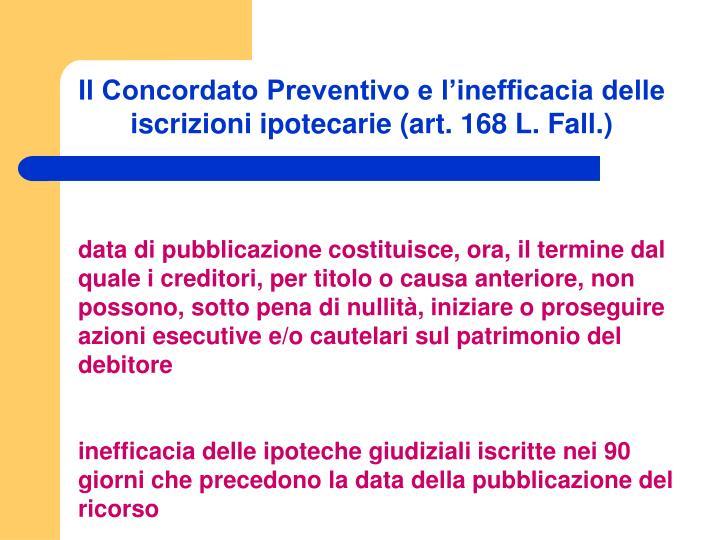 Il Concordato Preventivo e l'inefficacia delle iscrizioni ipotecarie (art. 168 L. Fall.)