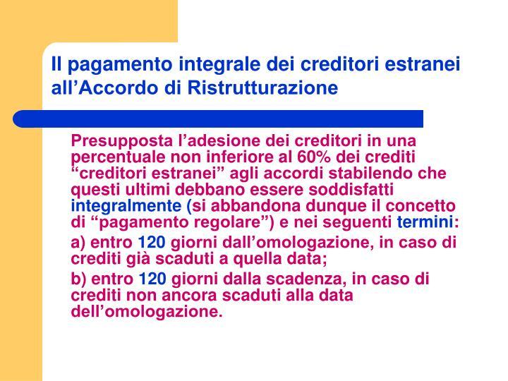 Il pagamento integrale dei creditori estranei all'Accordo di Ristrutturazione