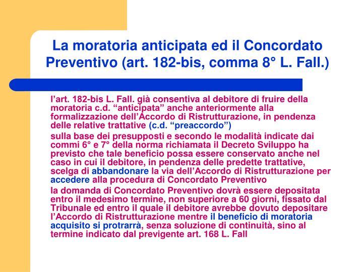 La moratoria anticipata ed il Concordato Preventivo (art. 182-bis, comma 8° L. Fall.)