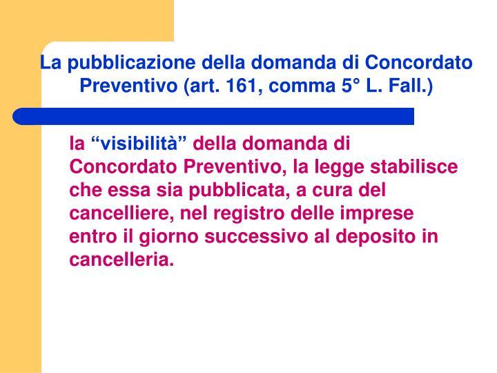 La pubblicazione della domanda di Concordato Preventivo (art. 161, comma 5° L. Fall.)