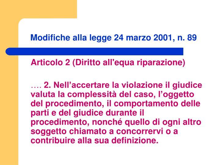 Modifiche alla legge 24 marzo 2001, n. 89