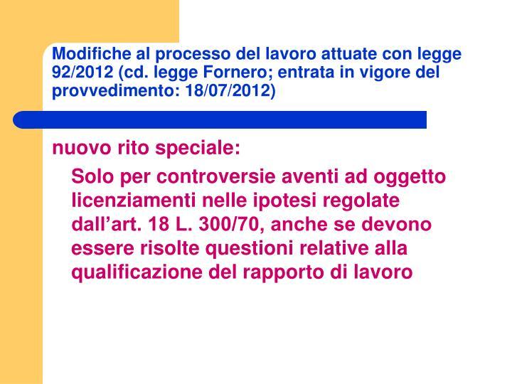 Modifiche al processo del lavoro attuate con legge 92/2012 (cd. legge Fornero; entrata in vigore del...