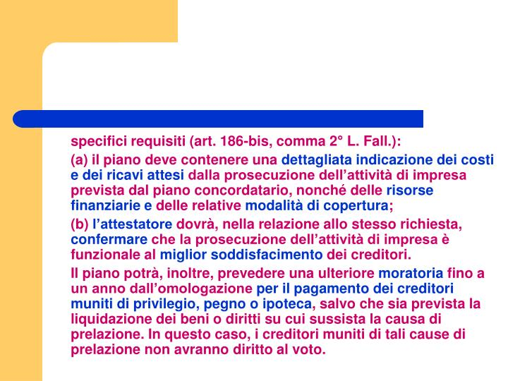 specifici requisiti (art. 186-bis, comma 2° L. Fall.):
