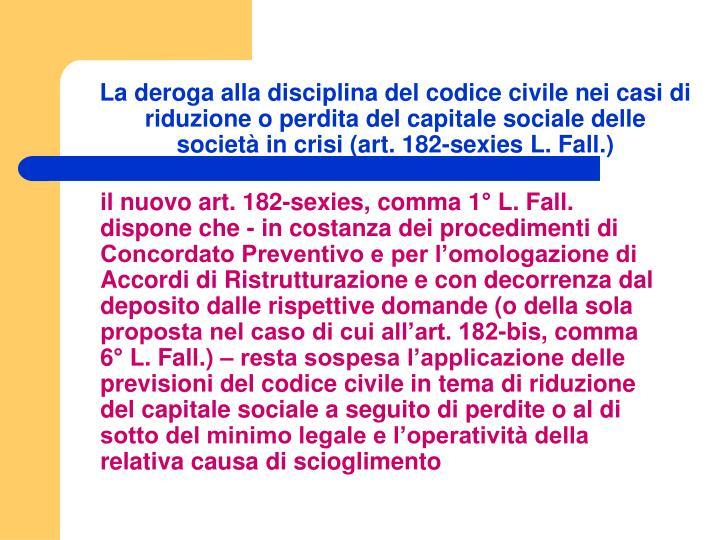 La deroga alla disciplina del codice civile nei casi di riduzione o perdita del capitale sociale delle