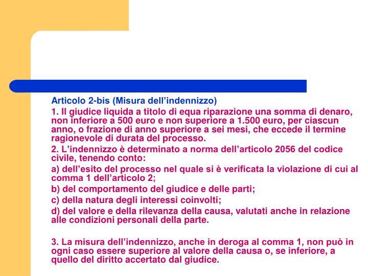 Articolo 2-bis (Misura dell'indennizzo)
