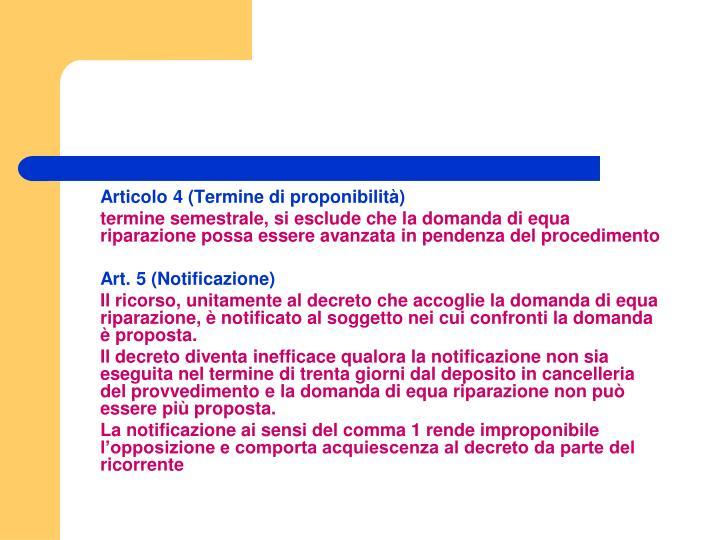 Articolo 4 (Termine di proponibilità)