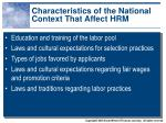 characteristics of the national context that affect hrm