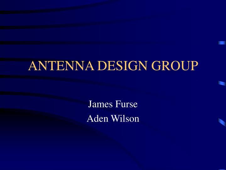 ANTENNA DESIGN GROUP
