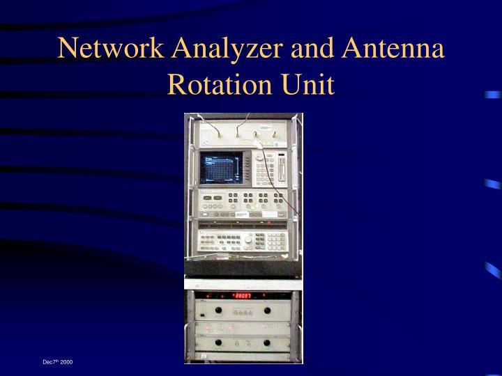 Network Analyzer and Antenna Rotation Unit