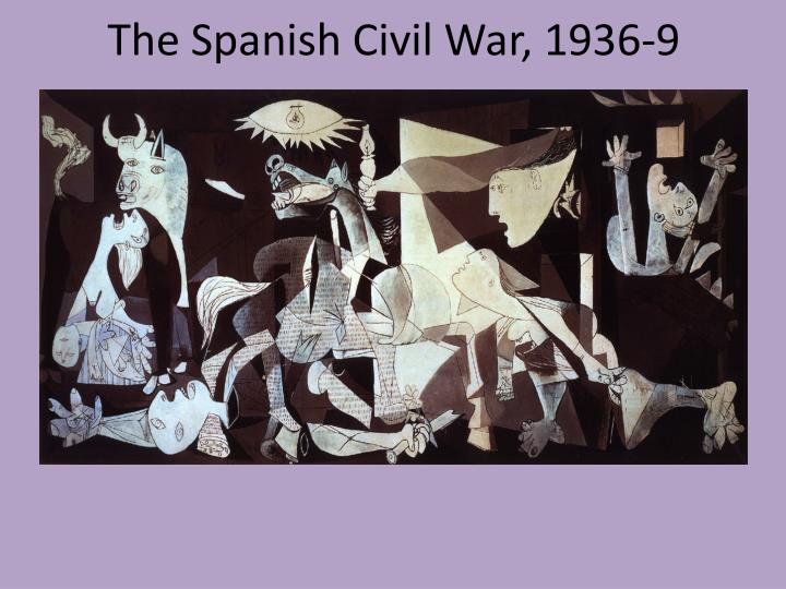 The Spanish Civil War, 1936-9
