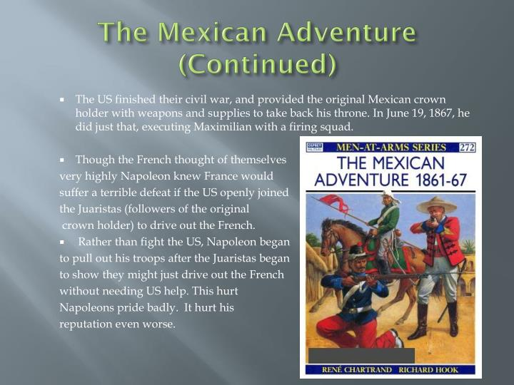 The Mexican Adventure (Continued)