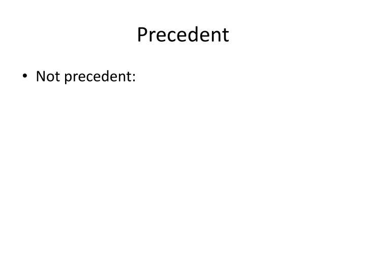 Precedent
