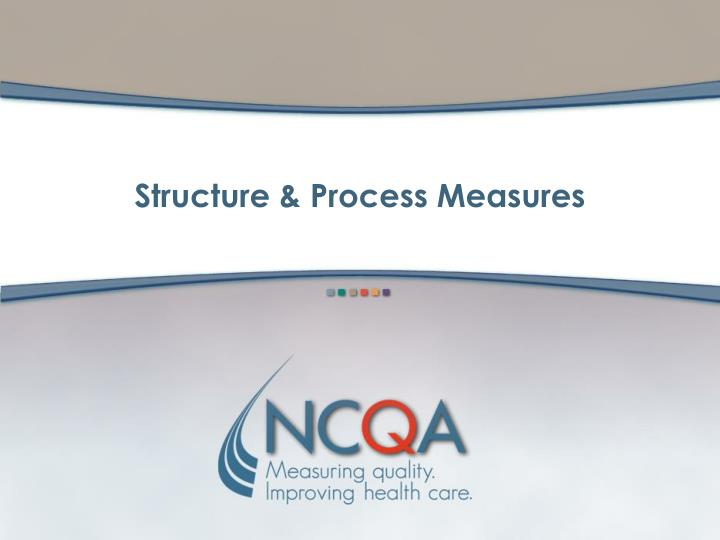 Structure & Process Measures
