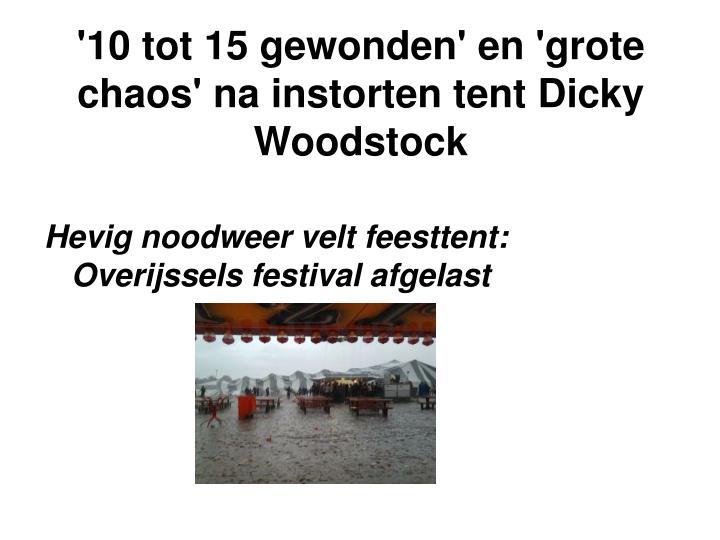 '10 tot 15 gewonden' en 'grote chaos' na instorten tent Dicky Woodstock
