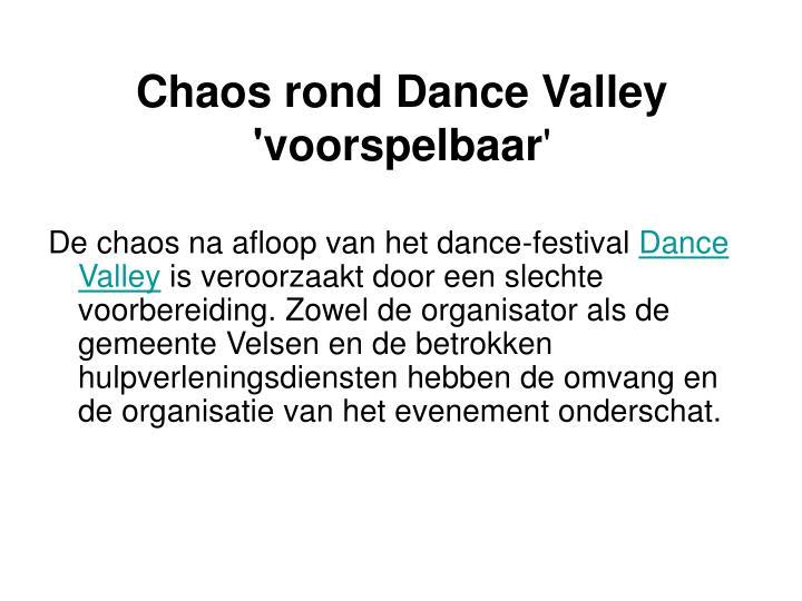 Chaos rond Dance Valley 'voorspelbaar