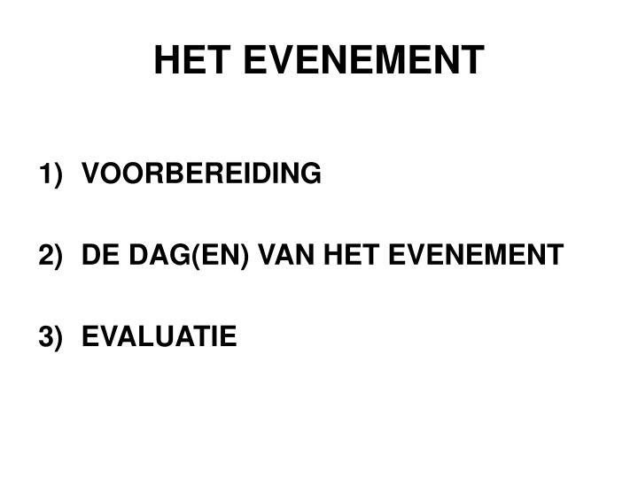 HET EVENEMENT