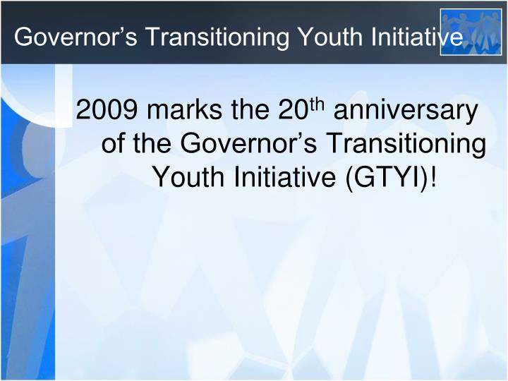 Governor s transitioning youth initiative