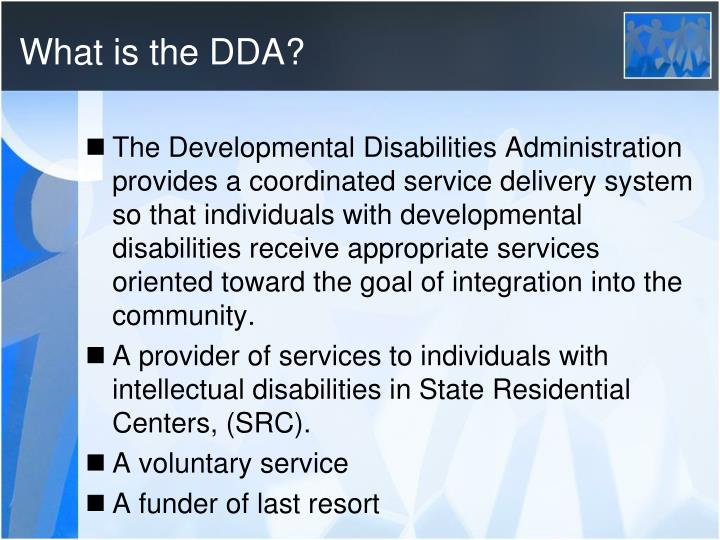 What is the DDA?