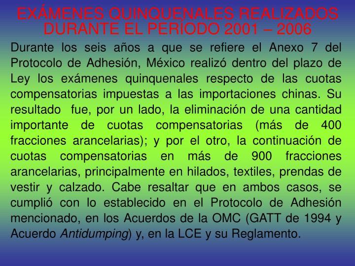 EXÁMENES QUINQUENALES REALIZADOS DURANTE EL PERÍODO 2001 – 2006