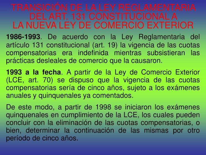 TRANSICIÓN DE LA LEY REGLAMENTARIA DEL ART. 131 CONSTITUCIONAL A