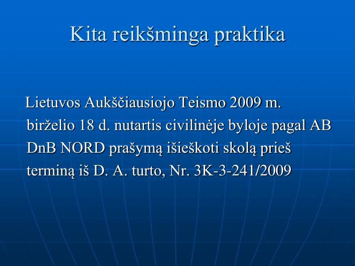 Lietuvos Aukščiausiojo Teismo 2009 m. birželio 18 d. nutartis civilinėje byloje pagal AB DnB NORD prašymą išieškoti skolą prieš terminą iš D. A. turto, Nr. 3K-3-241/2009