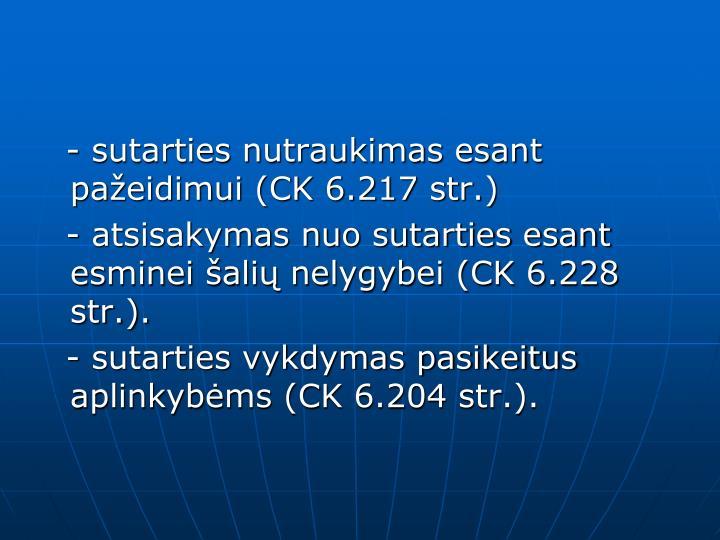 - sutarties nutraukimas esant pažeidimui (CK 6.217 str.)