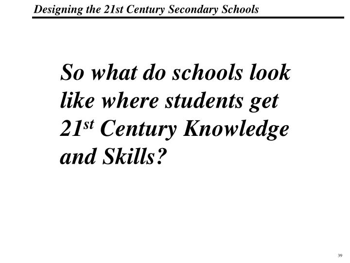 So what do schools look like where students get 21