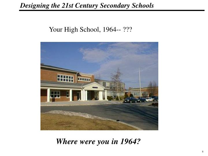 Your High School, 1964-- ???