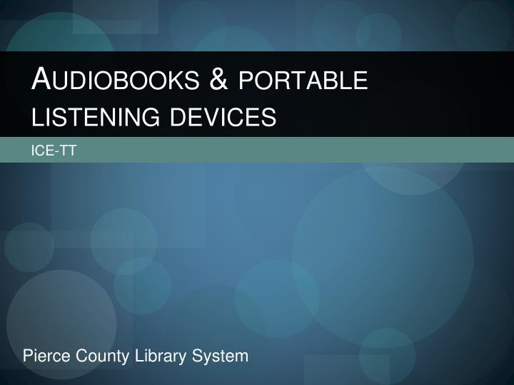 Audiobooks portable listening devices